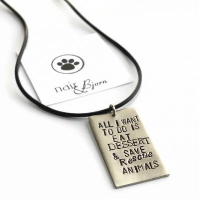 """All I want to do is eat Dessert and save rescue animals"" unisex necklace"