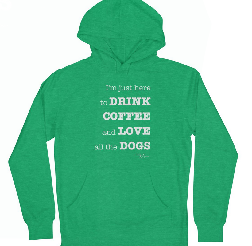Drink Coffee and Love All The Dogs