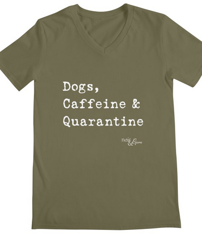 """Dogs, Caffeine & Quarantine"" t-shirt"